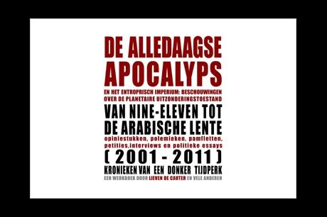 De alledaagse apocalyps. Van Nine Eleven tot de Arabische lente.