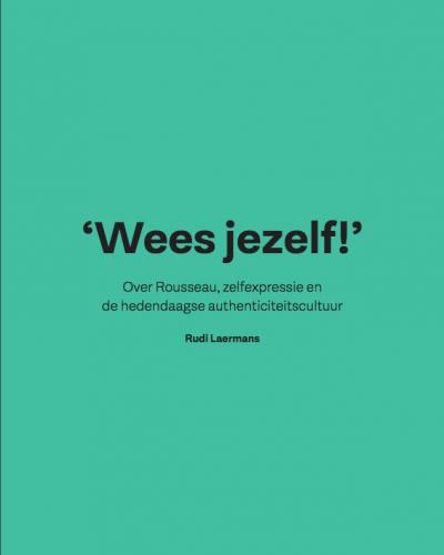 'Wees jezelf!' | Rudi Laermans